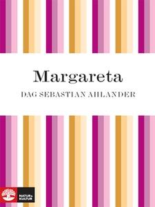 Margareta (e-bok) av Dag Sebastian Ahlander