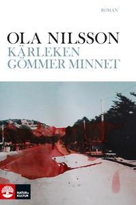 Kärleken gömmer minnet (e-bok) av Ola Nilsson