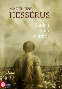 Staden utan kvinnor (e-bok) av Madeleine Hessér