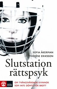 Slutstation rättspsyk (e-bok) av Sofia Åkerman,