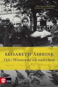 Och i Wienerwald står träden kvar (e-bok) av El