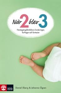 När två blev tre (e-bok) av Daniel Åberg, Johan
