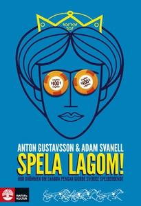 Spela lagom (e-bok) av Anton Gustavsson, Adam S
