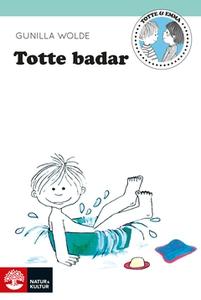 Totte badar (e-bok) av Gunilla Wolde