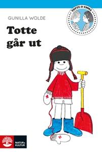 Totte går ut (e-bok) av Gunilla Wolde