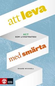 Att leva med smärta (e-bok) av Rikard Wicksell