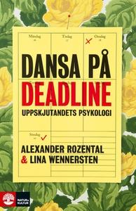 Dansa på deadline (e-bok) av Alexander Rozental