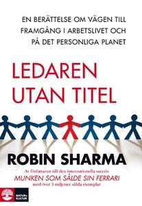 Ledaren utan titel (e-bok) av Robin Sharma