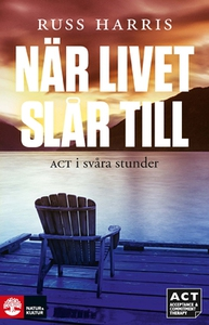 När livet slår till (e-bok) av Russ Harris