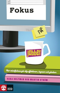 Fokus på jobbet (e-bok) av Martin Ström, Sara H