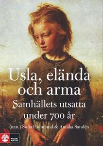 Usla, elända och arma (e-bok) av Sofia Holmlund