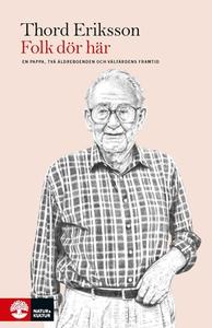 Folk dör här (e-bok) av Eriksson Thord