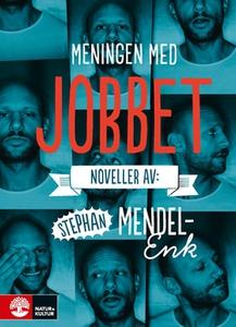 Meningen med jobbet (e-bok) av Stephan Mendel-E