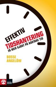 Effektiv tidshantering (e-bok) av Bosse Angelöw