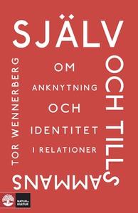 Själv och tillsammans (e-bok) av Tor Wennerberg