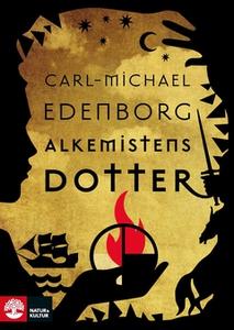 Alkemistens dotter (e-bok) av Carl-Michael Eden