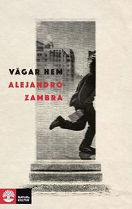 Vägar hem (e-bok) av Alejandro Zambra