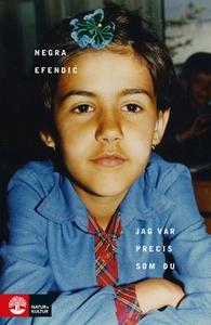 Jag var precis som du (e-bok) av Negra Efendić