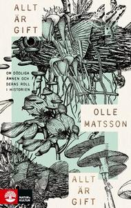 Allt är gift (e-bok) av Olle Matsson