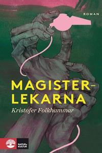 Magisterlekarna (e-bok) av Kristofer Folkhammar