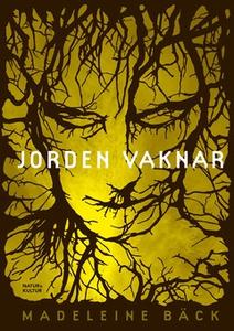 Jorden vaknar (e-bok) av Madeleine Bäck
