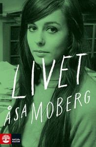 Livet (e-bok) av Åsa Moberg