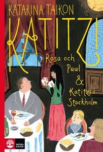 Katitzi, Rosa och Paul & Katitzi i Stockholm (e
