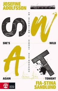She's Wild Again Tonight: En operation i August
