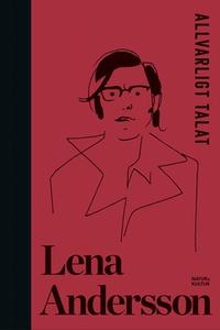 Allvarligt talat (e-bok) av Lena Andersson
