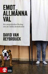 Emot allmänna val (e-bok) av David van Reybrouc