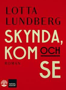 Skynda, kom och se (e-bok) av Lotta Lundberg
