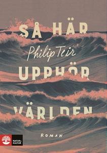 Så här upphör världen (e-bok) av Philip Teir
