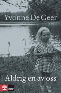 Aldrig en av oss (e-bok) av Yvonne De Geer