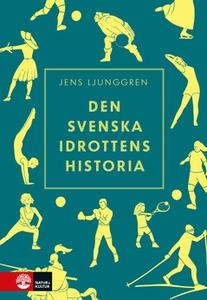 Den svenska idrottens historia (e-bok) av Jens