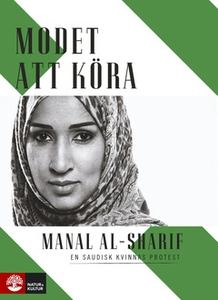 Modet att köra (e-bok) av Manal al-Sharif
