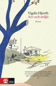 Arv och miljö (e-bok) av Vigdis Hjorth