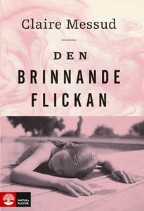 Den brinnande flickan (e-bok) av Claire Messud