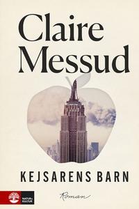 Kejsarens barn (e-bok) av Claire Messud