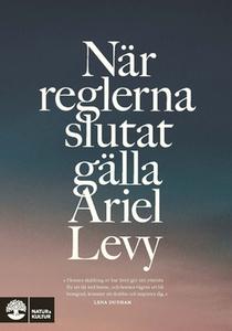 När reglerna slutat gälla (e-bok) av Ariel Levy