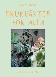 Krukväxter för alla (e-bok) av Agnes Stuber