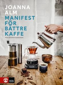 Manifest för bättre kaffe (e-bok) av Joanna Alm