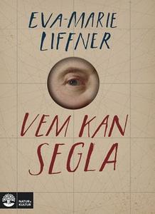 Vem kan segla (e-bok) av Eva-Marie Liffner