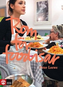Rom för foodisar (e-bok) av Peter Loewe