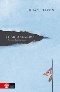Vi är Orlando (e-bok) av Johan Hilton