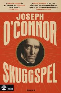 Skuggspel (e-bok) av Joseph O'Connor