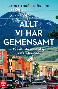 Allt vi har gemensamt (e-bok) av Sanna Torén Bj