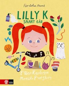 Lilly K (e-bok) av Monika Forsberg, Ellen Karls