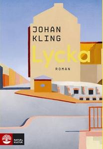 Lycka (e-bok) av Johan Kling