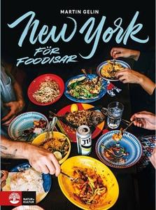 New York för foodisar (e-bok) av Martin Gelin