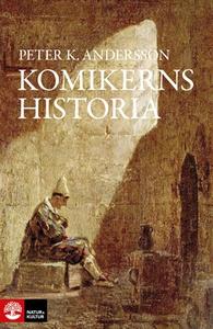 Komikerns historia (e-bok) av Peter K Andersson